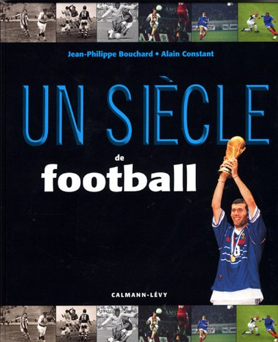 Un siècle de football 2010 - 14ème édition mise à jour