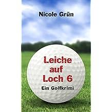 Leiche auf Loch 6: Ein Golfkrimi