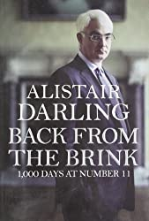 Back from the Brink: 1000 Days at Number 11 by Alistair Darling (2011-09-07)