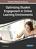 Optimizing Student Engagement in Online Learning Environments (Advances in Educational Technologies and Instructional Design)
