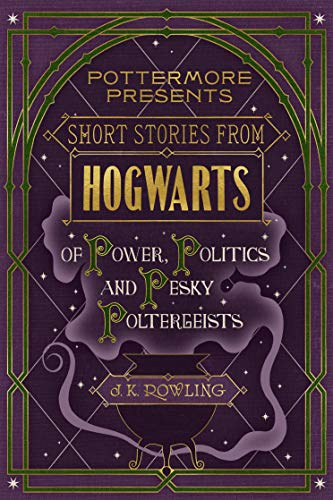 Short Stories from Hogwarts of Power, Politics