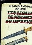 Les armes blanches du troisième Reich (Collection Le livre des armes)