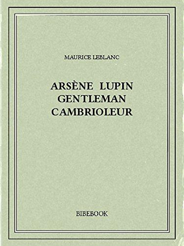 Arsne Lupin gentleman cambrioleur