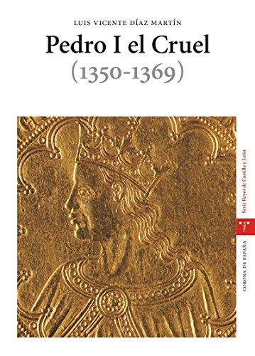 Pedro I el Cruel (1350-1369) (Estudios Históricos La Olmeda) por Luis Vicente Díaz Martín