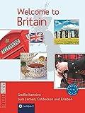 Welcome to Britain - Großbritannien zum Lernen, Entdecken und Erleben: Landeskunde auf Englisch. Niveau A2 - B2