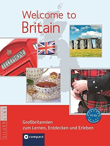 Welcome to Britain: Englisch A2-B2 (Landeskunde)