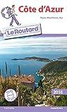 Guide du Routard Côte d'Azur 2018: par Guide du Routard