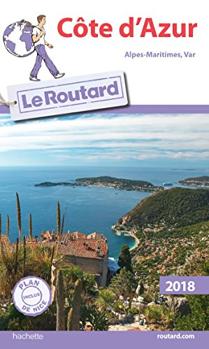 Guide du Routard Côte d'Azur 2018: (Alpes-Maritimes, Var) (Le Routard) por Collectif