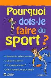 Pourquoi dois-je faire du sport ?