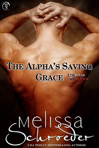 The Alpha's Saving Grace (Lonestar Wolf Pack Book 1)
