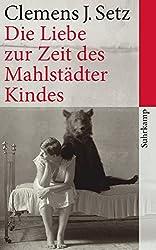 Die Liebe zur Zeit des Mahlstädter Kindes: Erzählungen (suhrkamp taschenbuch)