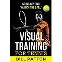 Visual Training for Tennis: Going Beyond Watch the Ball