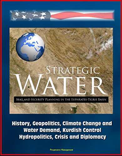 strategic-water-iraq-and-security-planning-in-the-euphrates-tigris-basin-history-geopolitics-climate