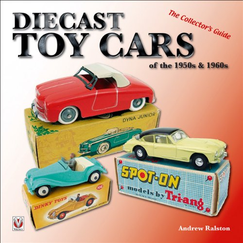 Preisvergleich Produktbild Diecast Toy Cars of the 1950s & 1960s: The Collector's Guide (General: Diecast Toy Cars)