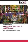Fotografía, escritura y subjetividad