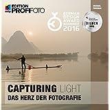 Capturing Light: Das Herz der Fotografie (mitp Edition Profifoto)