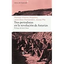 Tres periodistas en la Revolución de Asturias (LIBROS DEL ASTEROIDE)