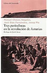 Descargar gratis Tres periodistas en la Revolución de Asturias en .epub, .pdf o .mobi