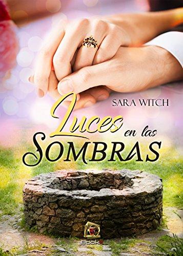 Luces en las sombras por Sara Witch