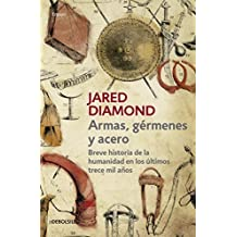 Armas, g?menes y acero / Guns, Germs, and Steel: The Fates of Human Societies (Spanish Edition) by Jared Diamond (2016-04-26)