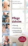 Pflege daheim: Planung. Finanzierung. Unterstützung aus Osteuropa. - Mit Musterbriefen und Checklisten von Hermann Bierlein (24. Juni 2013) Broschiert