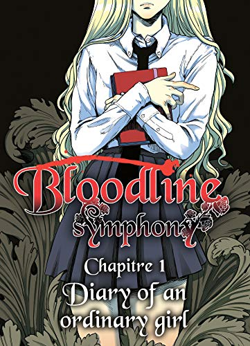Couverture du livre Bloodline Symphony chapitre 01 : Diary of an ordinary girl