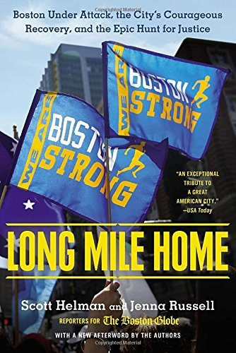 Long Mile Home : Boston Under Attack, the City's Courageous Recovery and the Epic Hunt for Justice by Scott Helman (23-Apr-2015) Paperback