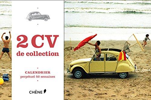 2 CV de collection : Calendrier perpétuel 52 semaines par Reynald Lecerf