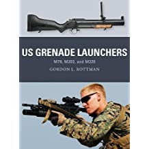 US Grenade Launchers: M79, M203, and M320 (Weapon)
