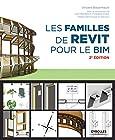 Les familles de Revit pour le BIM - Préface d'Emmanuel Di Giacomo