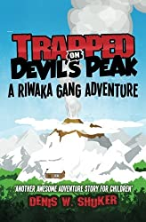 Trapped on Devil's Peak: A thrilling, children's adventure, set in the mountains of New Zealand, in the South Pacific, for kids 8 - 14: Volume 2 (Riwaka Gang Adventures)