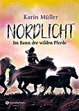 Nordlicht, Band 02: Im Bann der wilden Pferde