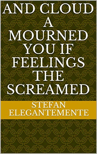 and cloud a mourned you if feelings the screamed (Provencal Edition)