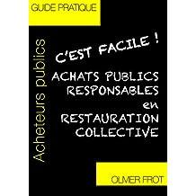 Achat public responsable en restauration collective: Nouvelle édition 2017 (C'est facile !)