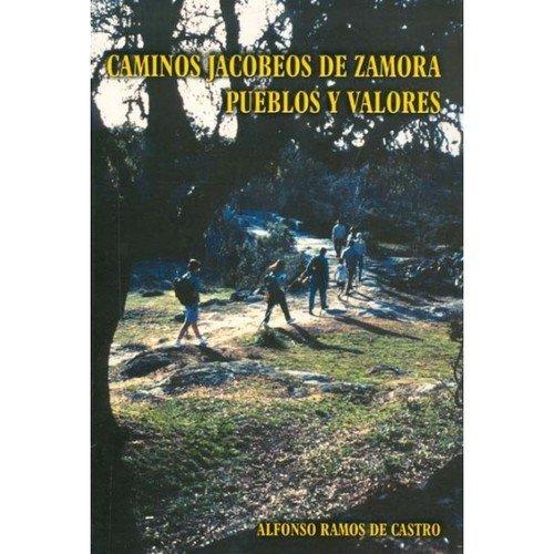 Caminos jacobeos de zamora pueblos y valores