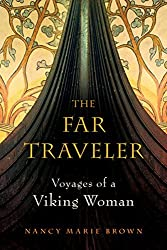 The Far Traveler: Voyages of a Viking Woman by Nancy Marie Brown (2007-10-09)
