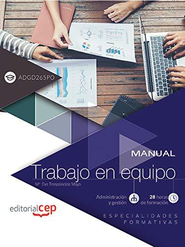 Manual. Trabajo en equipo (ADGD265PO). Especialidades formativas por Mª Eva Trespalacios Mayo
