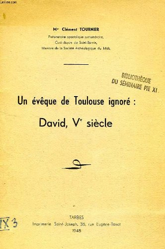 UN EVEQUE DE TOULOUSE IGNORE: DAVID, Ve SIECLE