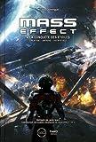 Mass Effect : A la conquête des étoiles : création, univers, décryptage