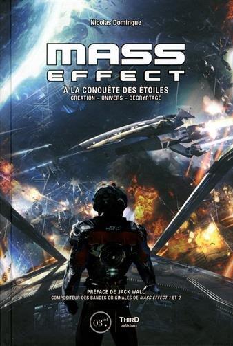 Mass Effect: A la conquête des étoiles. Création - Univers - Décryptage par Nicolas Domingue
