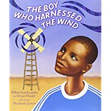 The Boy Who Harnessed the Wind: Picture Book Edition by William Kamkwamba (2012-01-19)