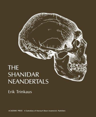 The Shanidar Neandertals por Erik Trinkaus