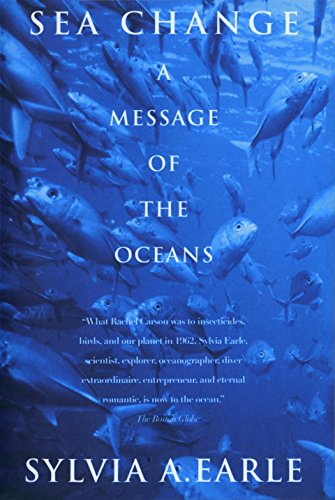 Sea Change: A Message of the Oceans por Sylvia A. Earle
