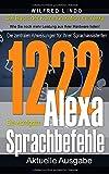 Die 1222 wichtigsten Alexa Sprachbefehle: Die zentralen Anweisungen für Ihren Sprachassistenten