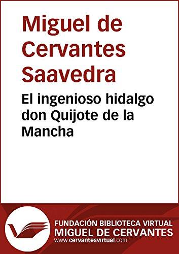 El ingenioso hidalgo Don Quijote de la Mancha (Biblioteca Virtual Miguel de Cervantes)