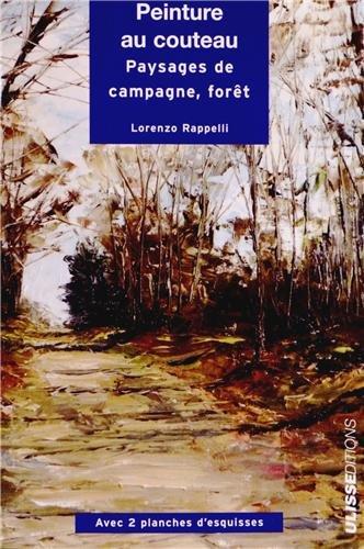 Peinture au couteau : Paysages, campagne, forêt par Lorenzo Rappelli