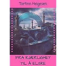Fra kjærlighet til å elske (Norwegian Edition)
