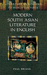 Modern South Asian Literature in English (Literature as Windows to World Cultures) by Paul Brians (2003-11-30)