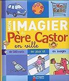 Mon imagier du Père Castor - En ville