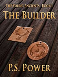 The Builder (The Young Ancients Book 1)